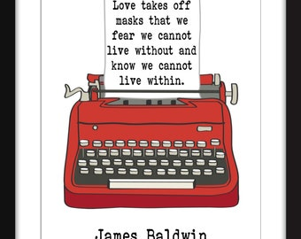 """James Baldwin """"Love Takes Off Masks"""" Quote - Unframed Print"""