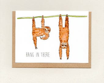 HANG IN THERE . greeting card . art card . sloth sloths . thinking of you . get well . friendship . encouragement . mini print . australia