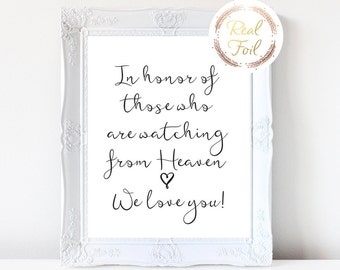 Wedding Reception Sign, Black Foil Print, In honor of those who are watching from heaven, we love you! Wedding Print Wedding Sign S2