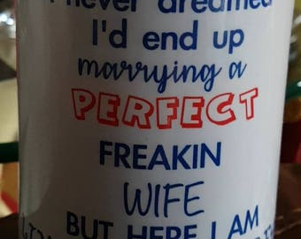 living the dream perfect wife mug Christmas gift
