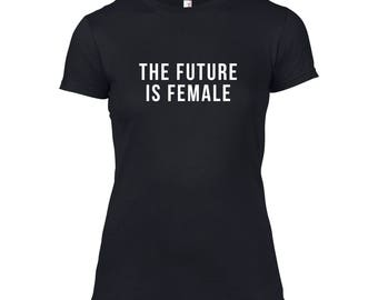 The Future is Female Ladies T-Shirt
