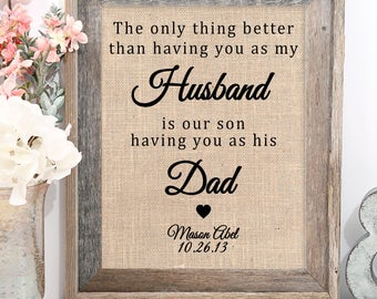 The Only Thing Better Than Having You As My Husband is Our Children Having You as Their Dad   Father's Day Gift from Wife   Burlap Print