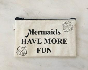 Mermaids have more fun - make up/pencil canvas bag