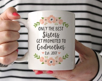 Godmother Gift for Sister Godmother Mug Godmother Pregnancy Announcement to Sister Gift Pregnancy Reveal to Sister Aunt Gift Cute Coffee Mug