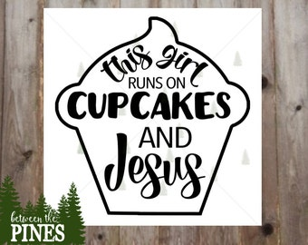 This Girl Runs on Cupcakes and Jesus SVG file