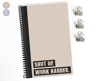 Shut Up, schwerer Arbeit, Notebook lustig zu tun, Bullet Journal für ihn, Spirale gebunden, Geschenke für Jungs, Buch, Tagebuch für Sie