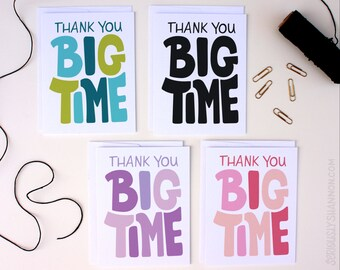 Thank You Big Time, Thank Yous, Funny Thank You Card, Thank You Card Set, Blank Thank Yous, A2 Set of 8 Greeting Cards