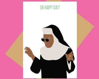 Sister Act 2 greeting card - Oh Happy Day - Whoopie Goldberg - funny greeting card