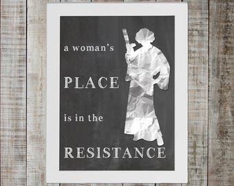 Princess Leia Star Wars Print - 'a woman's place is in the resistance'