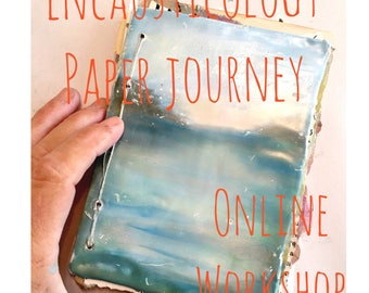 Encausticology Paper Journey Online Encaustic Painting Workshop Tutorial