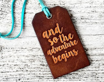 Leather Luggage Tag Graduation Gift Wedding Gift Travel Gift, And So the Adventure Begins Travel Quote Gifts for Friends with Wanderlust