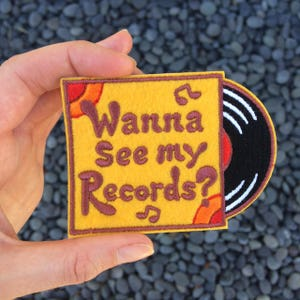 Wanna See My Records? Iron On Patch