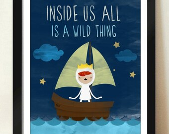 Digital Download Where the Wild Things Are Nursery Art print Print kids, Inside Us All Is a Wild Thing - 8x10 or 11x14