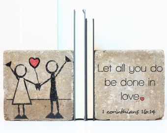 Bookends- let all you do be done in love. 1 Corinthians 16:14  Rustic Bookends. Concrete Bookends. 6x6 Paver. Heavy Bookends. Wedding Gift