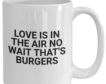 Funny coffee mug love burgers cup white