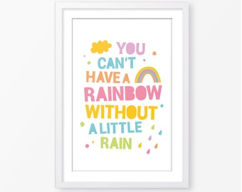 You can't have a rainbow without a little rain,kids quote,kids poster, instant download, digital poster, children wall art,nursery poster