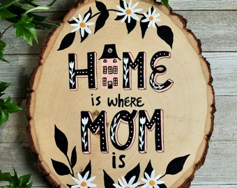 Home is Where Mom Is Sign, First Mother's Day Gift, Mother's Day Gift from Son, Hand Painted Wood Sign, Floral Wall Art, Mothers Day Present