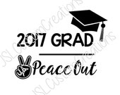 Items similar to 2017 Grad, Peace Out, Digital Cut File