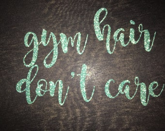 Women's Gym Hair Don't Care - Workout Shirt - Fitness Shirt - Exercise Top - Fitness Apparel  -