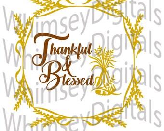 Thankful and Blessed Digital Download SVG Cut File, Wheat Sheaf, Frame/Wreath, Vinyl Cutting, Thanksgiving Tshirt, Decor, SVG, Studio3, MTC