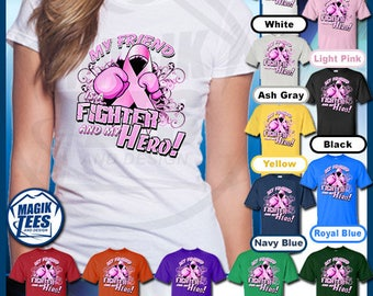 My Friend Is A Fighter And My Hero Breast Cancer Awareness T-Shirt