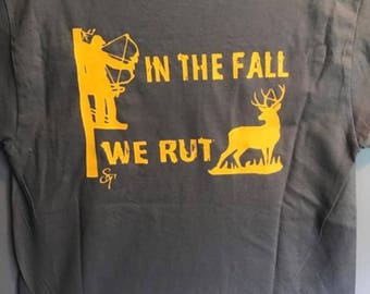 "Southern Traditons ""In the fall we rut"" tshirt"