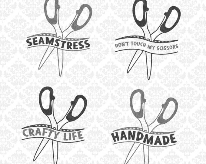 Don't Touch My Scissors Seamstress Handmade Crafty Life SVG DXF Ai Eps PNG Vector Instant Download Commercial Cut File Cricut SIlhouette