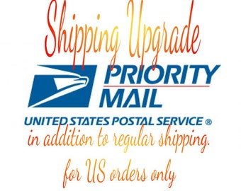 Shipping Upgrade/ Priority  Mail / USPS