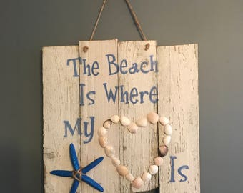 The beach is where my heart is reclaimed wood sign
