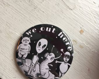 We Out Here: Alien Pin