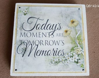 Today's Moments Are Tomorrow's Memories Quote Block (QB142-WH)