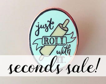 SECONDS SALE: Just Roll With It Enamel Pin