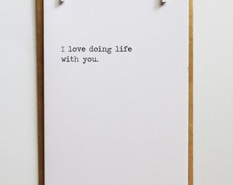 I Love Doing Life With You | Simple Design Keepsake Notes Greeting Card