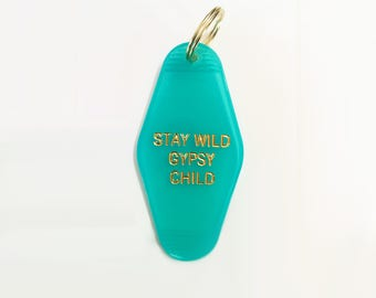 Stay Wild Gypsy Child Key Chain in Translucent Turquoise with Gold Text Hot Foil Imprinting Gift Idea Vintage Hotel Key Tag Motel Key Chain