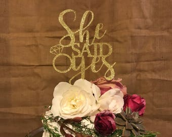 She said yes cake topper | engaged cake topper | engagement cake topper