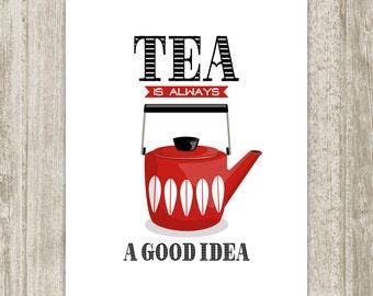 Tea Printable, Kitchen Wall Decor Tea Is Always A Good Idea, Cathrineholm Retro Mid Century Kitchen Decor, Red Black White, Instant Download