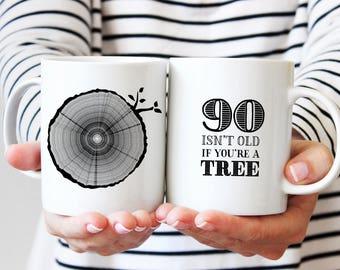 90th Birthday Gift, Coffee Mug, 90 Year Old Birthday, Milestone Birthday Party Gift, Tree Rings, Tea Mug, 90 Isn't Old If You're A Tree