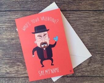 Funny Valentine Card - Breaking Bad Heisenberg Love Greeting Card