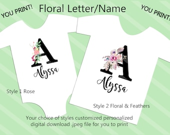 Floral Letter Name Personalized Digital Download for creating your own iron-ons, heat transfer, Scrapbooking, Cards,  YOU PRINT