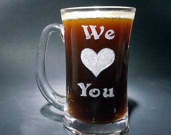 We Love You Beer Mug,  We Love You Hand Engraved Beer Mug, Personalized We Love You Gift, Personalized Gift For Him, Person...