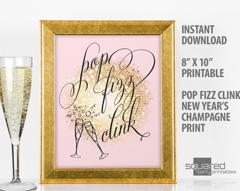 New Years Printable Pop Fizz Clink champagne party sign, New Year's Eve Decor, blush & gold print, New Year's printables, party decorations