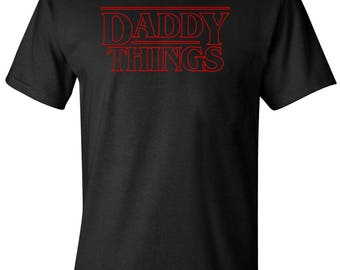 Daddy Things Stranger Things Fathers Day Men's T-shirt