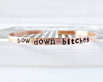 Bow Down Bitches, funny jewelry, funny best friend gift, inspirational bracelets for women, girl power, rude, grumpy, personalize, Beyoncé