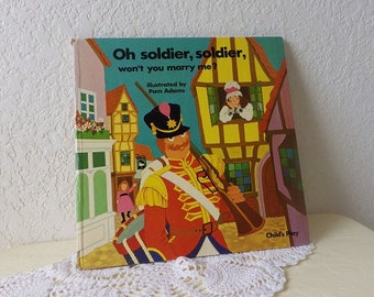Book: Oh Soldier, Soldier, Won't You Marry Me?  Illustrated by Pam Adams, 1978