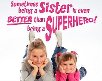 Superhero Girls Sisters Wall Decal: Inspirational Quote, Girls Room Decal, Bedroom or Playroom Decor, Kids Playroom Decor (0174c-5v)