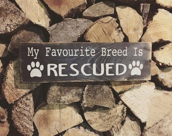 my favourite breed is rescued // rustic pet sign // rustic rescue sign // dog sign // cat sign // rustic pet