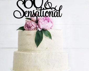 60 & Sensational Cake Topper - Birthday Cake Topper - 60th Birthday Topper