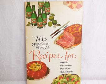 7-UP Goes to a Party - 1961 - Recipes for Barbecues, Guest Dinners, Open Houses, Holiday Events
