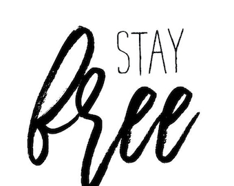 Stay Free