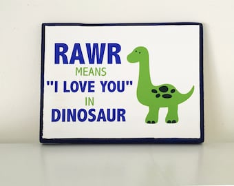 RAWR means I love you in dinosaur wood sign | Dinosaur Sign | Boy Room Sign | RAWR | Dino sign | Dino Rawr